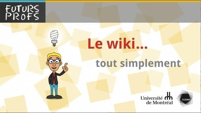 Vidéo : Wiki, tout simplement (Le)